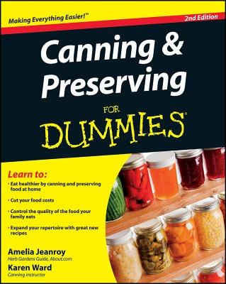 Canning & Preserving for Dummies By Jeanroy, Amelia/ Ward, Karen