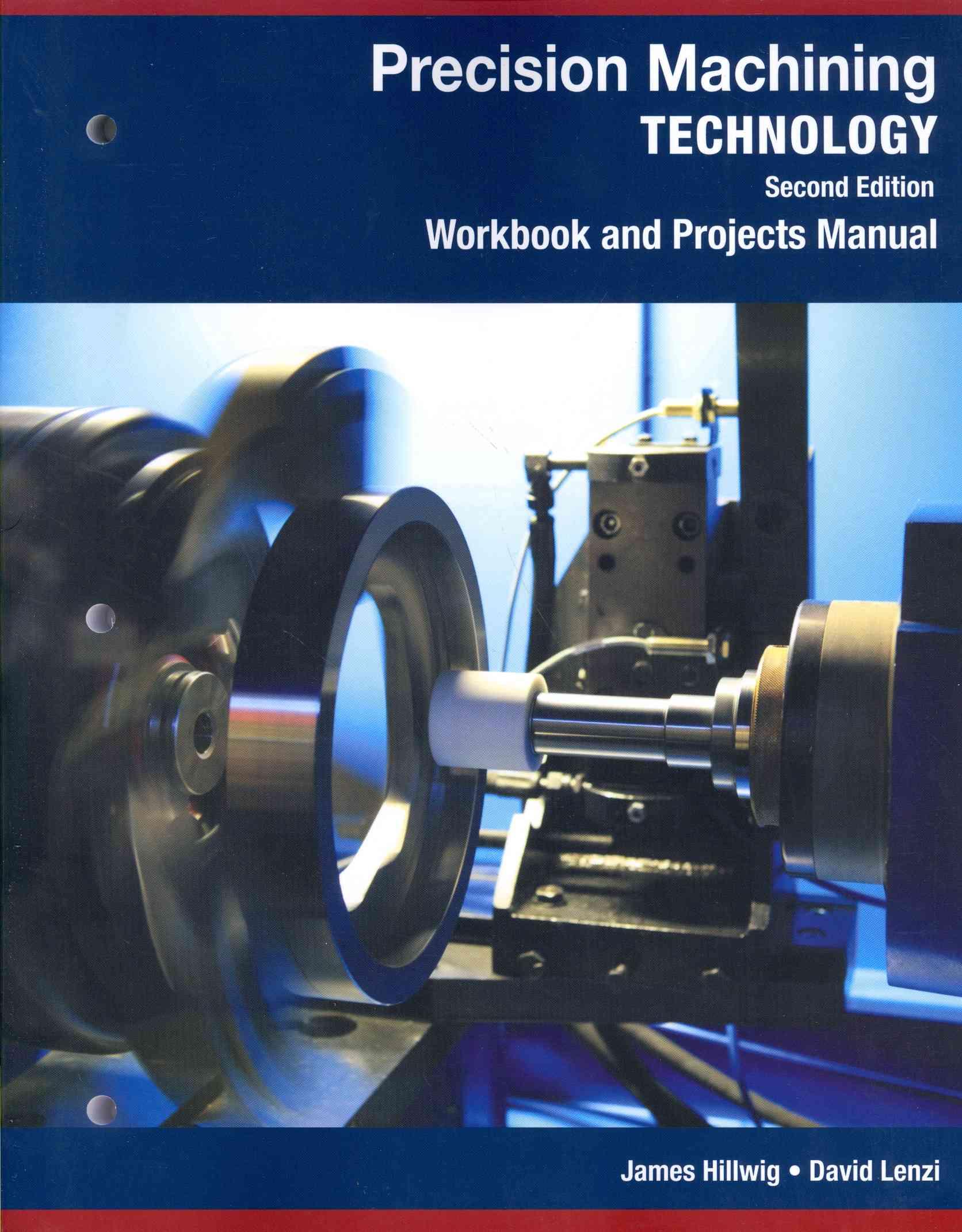 Precision Machining Technology Web Site + Projects Manual By Hellwig, James/ Lenzi, David